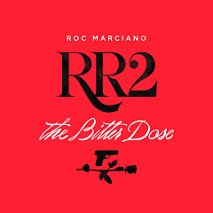 RR2: The Bitter Dose - Roc Marciano