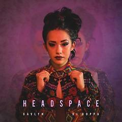Headspace - Gavlyn, DJ Hoppa