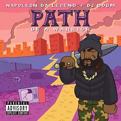 Path Of A Warrior - Napoleon Da Legend, DJ Doom