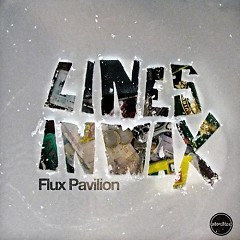 Lines In Wax (EP) - Flux Pavilion