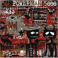 Transform - Powerman 5000