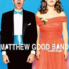 Underdogs - Matthew Good Band