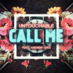 Call Me - Untouchable