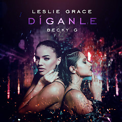 Díganle (Single) - Leslie Grace, Becky G