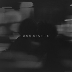 OUR NIGHTS (Single) - Lil Cats