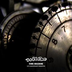 Time Machine (10th Anniversary Remaster) - Willbe