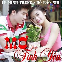 Mơ Tình Yêu (Single) - Lê Minh Trung,Hồ Bảo Nhi