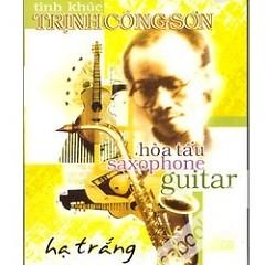 Album [Trịnh Công Sơn] Hòa Tấu Saxophone & Guitar - Various Artists