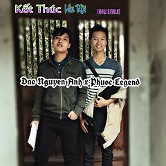 Kết Thúc Lâu Rồi (Cover) (Single) - Đào Nguyễn Ánh,Phước Legend