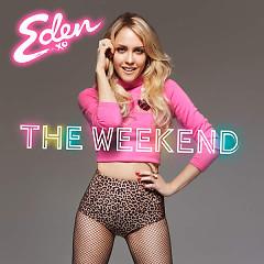 The Weekend (Single) - Eden xo