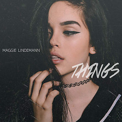 Things (Single) - Maggie Lindemann