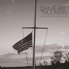 American Band - Drive By Truckers