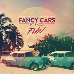 Fun (Single) - Fancy Cars, Bazzi