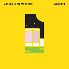 Dancing In The Moonlight (Single) - April 2nd