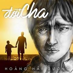 Đời Cha (Single) - Hoàng Hải Dương