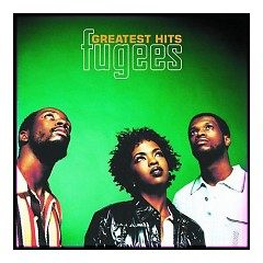 Greatest Hits Fugees - Fugees