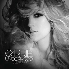 Blown Away (UK Deluxe Version) - Carrie Underwood