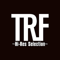 TRF ~Hi-Res Selection~ - TRF