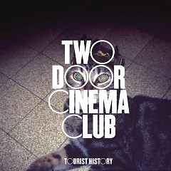 Tourist History  - Two Door Cinema Club