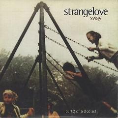 Sway (Part 2) - Strangelove