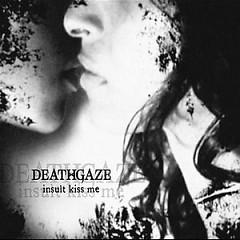insult kiss me - Deathgaze