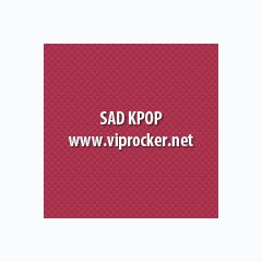 Album Những bài hát KPOP về tình yêu, buồn, hay nhất -