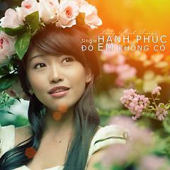 Album Hạnh Phúc Đó Em Không Có - Lương Minh Trang