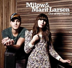 Out Of My Hands-EP - Marit Larsen,Milow