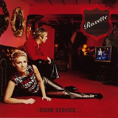 Roxette Rox Archives Vol.7 - Room service - Roxette