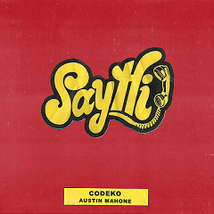 Say Hi (Single) - Codeko, Austin Mahone