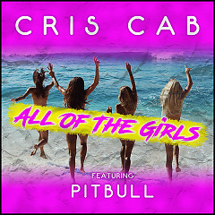 All Of The Girls (Single) - Cris Cab
