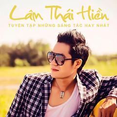 Album Những Sáng Tác Hay Nhất Của Nhạc Sĩ Lâm Thái Hiền - Various Artists,Lâm Thái Hiền