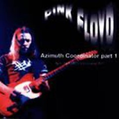Azimuth Coordinator Part 1 (CD1) - Pink Floyd