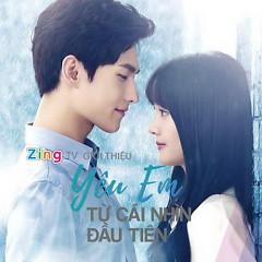 Yêu Em Từ Cái Nhìn Đầu Tiên (Bản Truyền Hình OST)