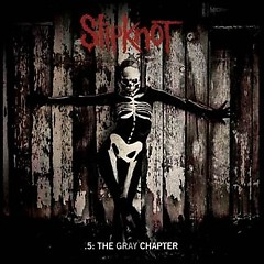 .5: The Gray Chapter (Deluxe Edition) - CD2 - Slipknot