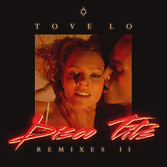 Disco Tits (Remixes II) - Tove Lo
