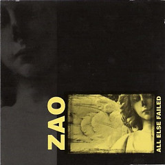 All Else Failed (1995 Version) - Zao