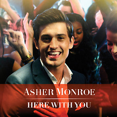 Here With You (Single) - Asher Monroe