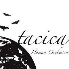 Human Orchestra - tacica