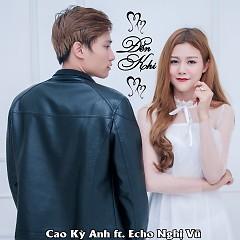 Album Đến Khi (Single) - Cao Kỳ Anh, Echo Nghị Vũ