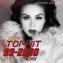 Top Hit 90 - 2000 Remix (Single) - Nguyễn Hải Yến