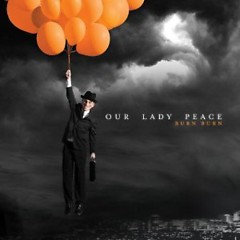 Burn Burn  - Our Lady Peace