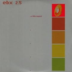 EBX 2-A Little Respect
