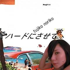Hard Ni Sasete (Make Me Hard) - Tujiko Noriko