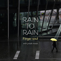 Rain To Rain (Single) - Finger Soul