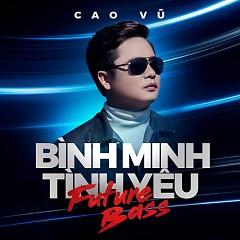 Bình Minh Tình Yêu (Future Bass) (Single) - Cao Vũ, Masew