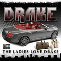 The Ladies Love Drake (CD1)