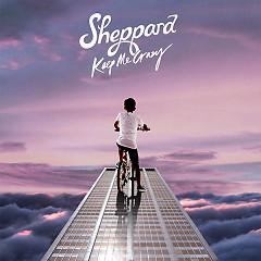 Keep Me Crazy (Single) - Sheppard