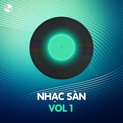 Nhạc Sàn Vol 1 - Various Artists