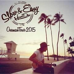 Dai Hirai Oneman Tour 2015 Slow & Easy - Dai Hirai